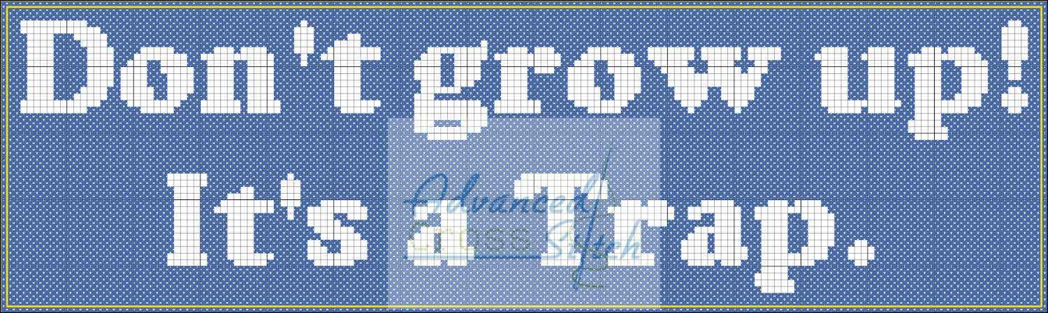 Don't Grow Up Cross Stitch Chart